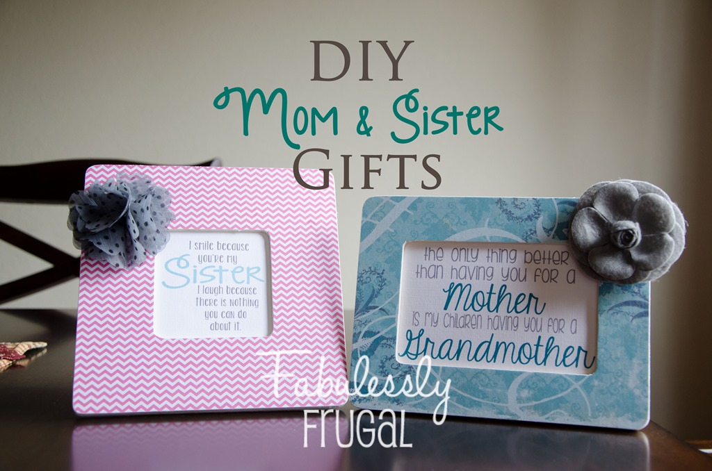DIY Gifts for Moms and Sisters - Fabulessly Frugal