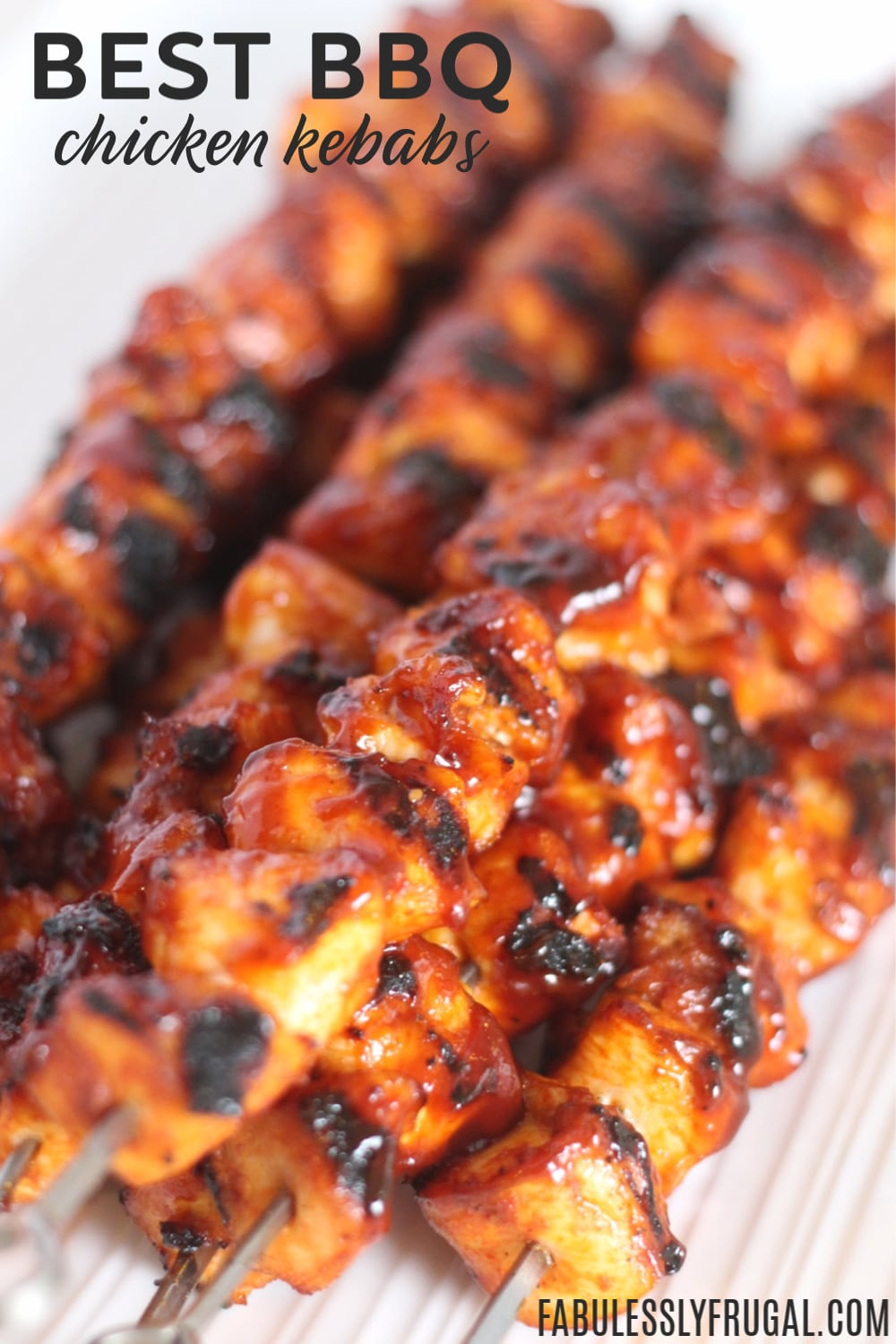 The Best Bbq Chicken Kebabs Recipe Fabulessly Frugal