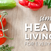 Simple healthy living tips for everyday living