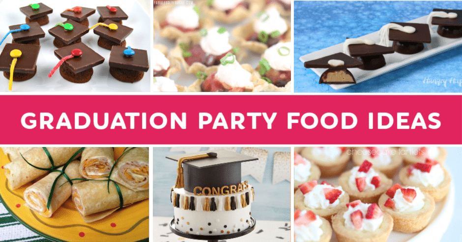 10 Easy Graduation Party Food Ideas Fabulessly Frugal