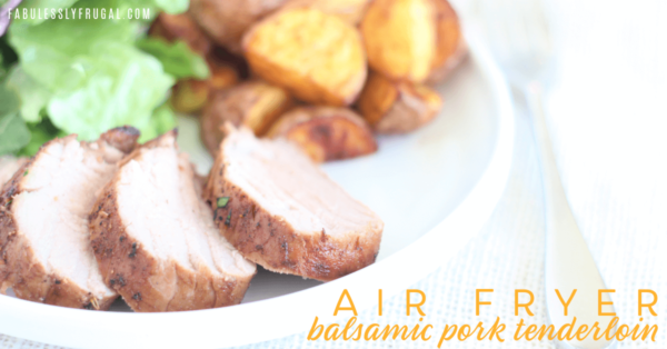 air fryer pork tenderloin with balsamic marinade